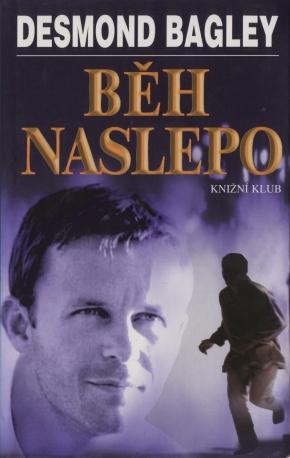 Desmond Bagley Running Blind - Czech Českého vydání First Ed. 2000