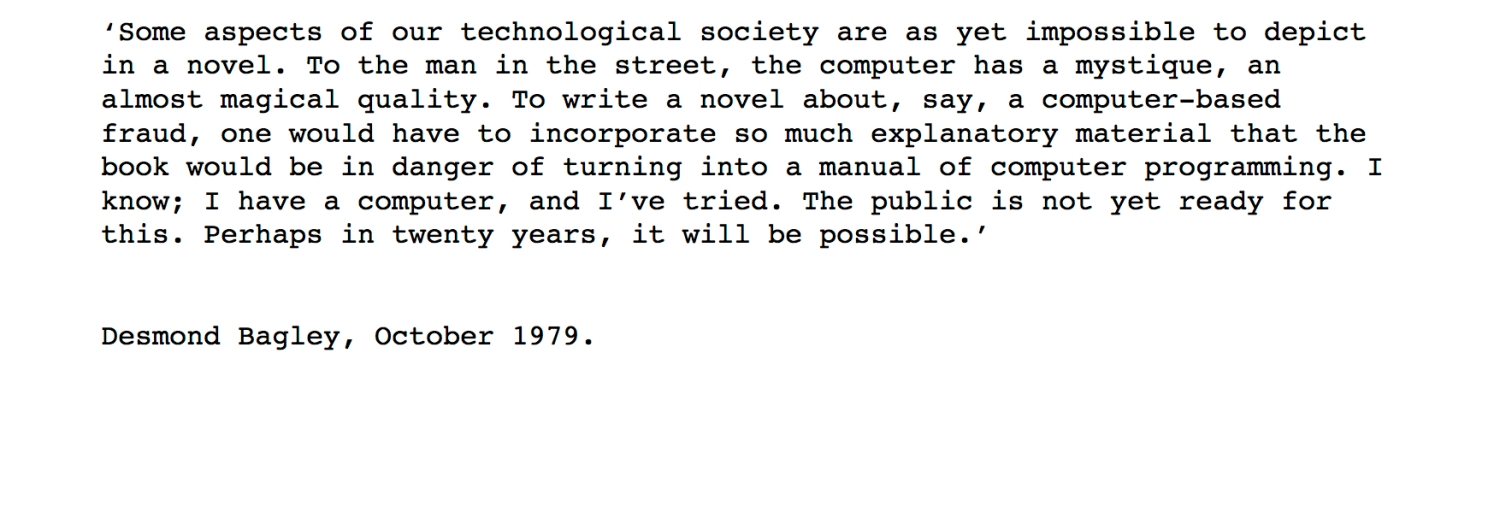 Desmond Bagley Quote - The Writer October 1979.