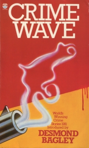 Crime Wave Introduced by Desmond Bagley © HarperCollins Publishers Ltd.