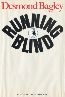 Desmond Bagley Running Blind - USA Doubleday First Ed. 1971