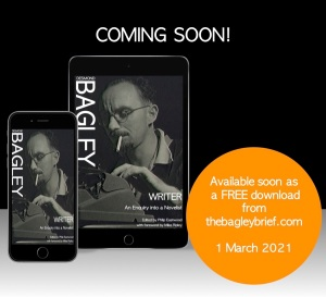 Desmond Bagley - Writer - An Enquiry into a Novelist. The unpublished autobiography of Desmond Bagley - master of the adventure novel. Edited by Philip Eastwood with foreword by Mike Ripley.